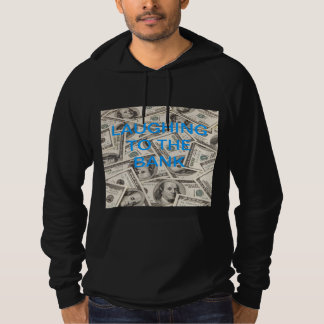 LAUGHING TO THE BANK HOODIE