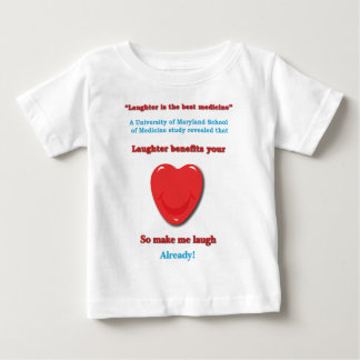Laughter benefits your heart baby T-Shirt