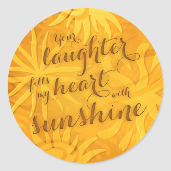 laughter fills my heart with sunshine typography classic round sticker