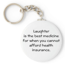 Laughter is the best medicine for when you 01 keychain