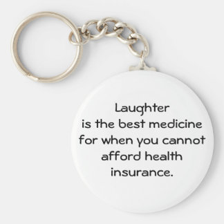 Laughter is the best medicine for when you 01 basic round button keychain