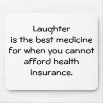 Laughter is the best medicine for when you 01 mouse pad