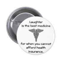 Laughter is the best medicine for when you 02 2 inch round button