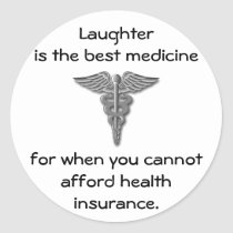 Laughter is the best medicine for when you 02 classic round sticker