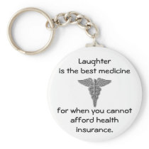 Laughter is the best medicine for when you 02 keychain