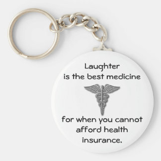 Laughter is the best medicine for when you 02 basic round button keychain