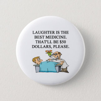 laughter is the best medicine pinback button