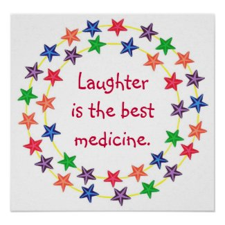 Laughter is the best medicine, poster print