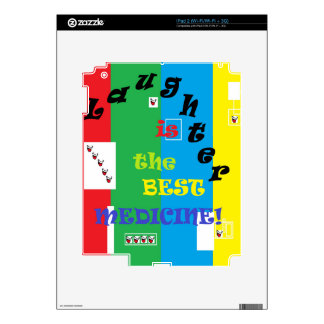 Laughter is the Best Medicine Skins For The iPad 2