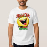 Laughter is the Best Medicine T Shirt