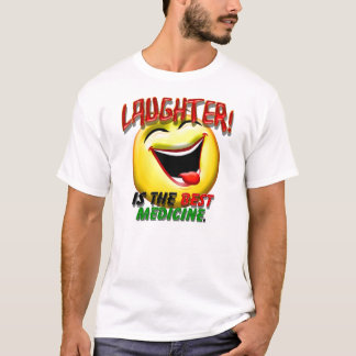 Laughter is the Best Medicine T-Shirt