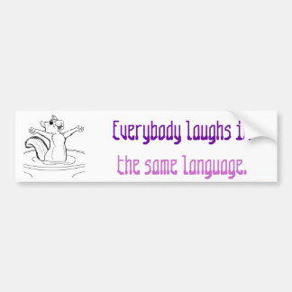 Laughter is Universal Bumper Stickers