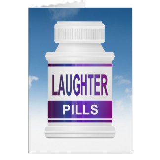 Laughter pills. card