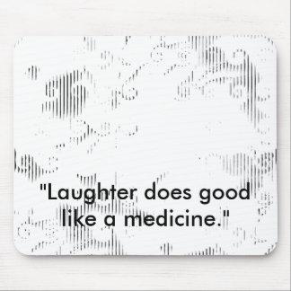 Laughter Prescription Mousepad