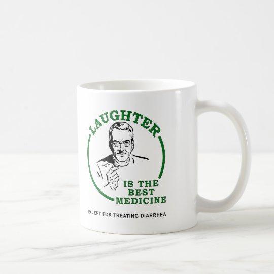 Laughter the Diarrhea Medicine Funny Mug