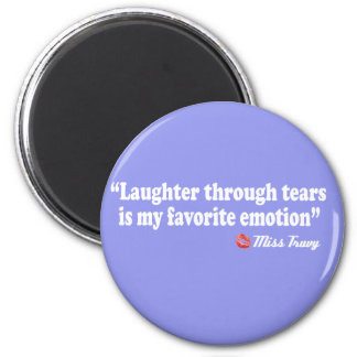 Laughter through tears 2 inch round magnet
