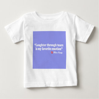Laughter through tears baby T-Shirt