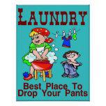 Laundry: Best Place To Drop Pants Posters