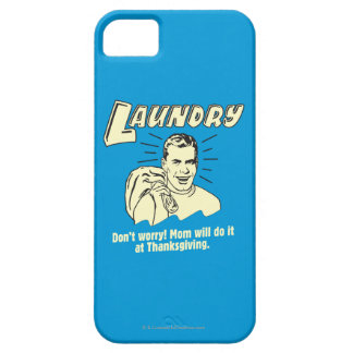Laundry: Don't Worry Mom Thanksgiving iPhone 5 Cover
