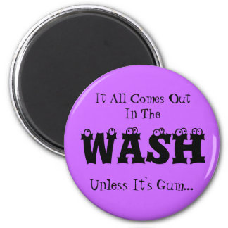 Laundry Magnet - It All Comes Out In The Wash