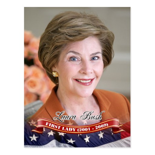 Laura Bush, First Lady of the U.S. Post Cards