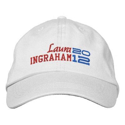 Laura Ingraham For President 2012 Embroidered Baseball Cap