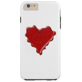 Lauren. Red heart wax seal with name Lauren Tough iPhone 6 Plus Case