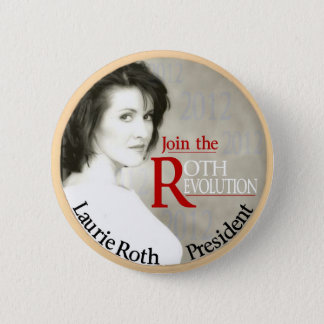 Laurie Roth for President 2012 Button