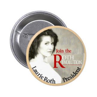 Laurie Roth para el presidente 2012 Pin Redondo De 2 Pulgadas