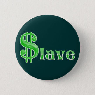 $lave - Money Slave Pinback Button