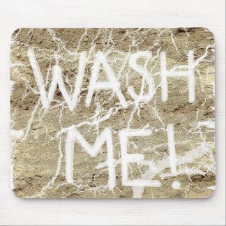 Láveme aunque usted no puede lavar mi Mousepad