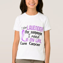 Lavender For Someone I Need General Cancer T-Shirt