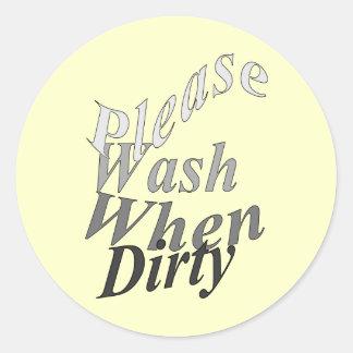 Lávese por favor cuando es sucio pegatina redonda