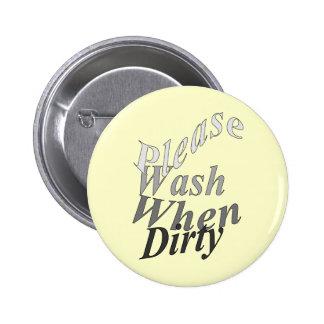 Lávese por favor cuando es sucio pin redondo de 2 pulgadas