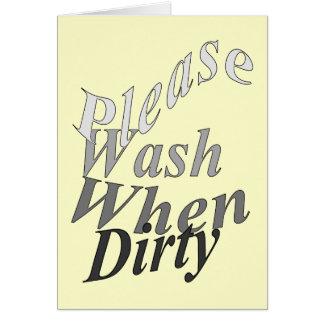 Lávese por favor cuando es sucio tarjeta de felicitación