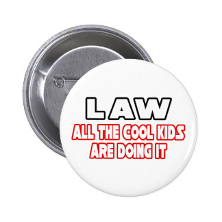 Law...Cool Kids Pinback Button