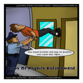 Law Enforcemen Of Physics Funny Poster