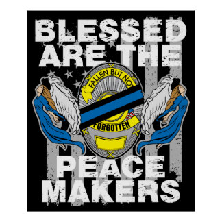 Law Enforcement Blessed are the Peace Makers Poster