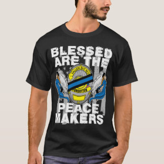 Law Enforcement Blessed are the Peace Makers T-Shirt