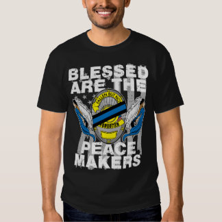 Law Enforcement Blessed are the Peace Makers Tee Shirt