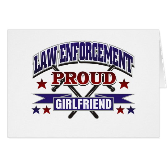 Law Enforcement Proud Girlfriend Card