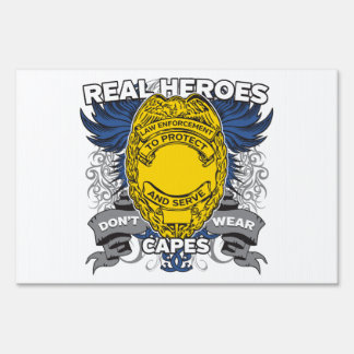 Law Enforcement Real Heroes Lawn Sign