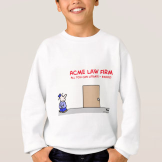 law firm all you can litigate $5000 sweatshirt