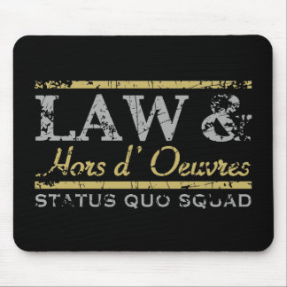 Law & Hors d' Oeuvres Mouse Pad