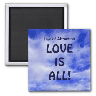 Law of Attraction - Love Is All PMA Magnet