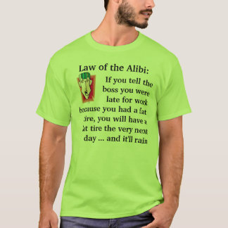 Law of the Alibi T-Shirt