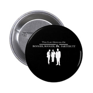 Law Offices of Booger Booger and Fartybutt 2 Inch Round Button