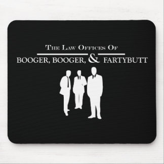 Law Offices of Booger Booger and Fartybutt Mouse Pad