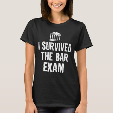 Law School I Survived the Bar Exam T-Shirt