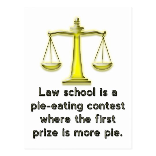 Law School is a pie-eating contest... Postcard
